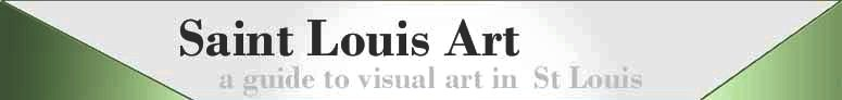 SAINT LOUIS ART - a guide to visual art in St. Louis